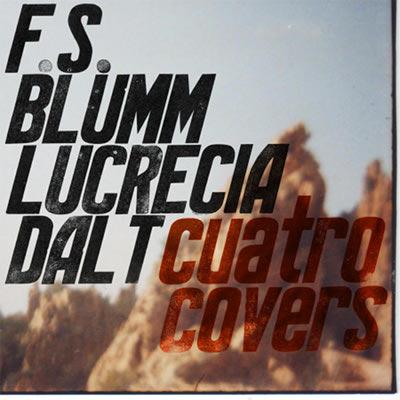 """F.S.Blumm/Lucrecia Dalt – """"Cuatro Covers"""""""