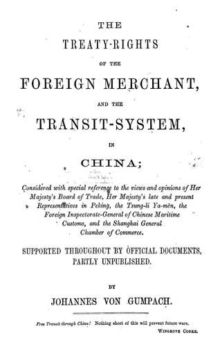 Download The treaty-rights of the foreign merchant, and the transit-system, in China