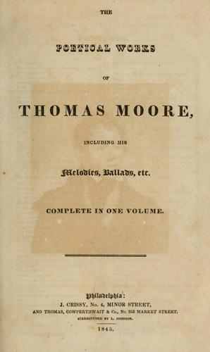 The poetical works of Thomas Moore, including his melodies, ballads, etc.