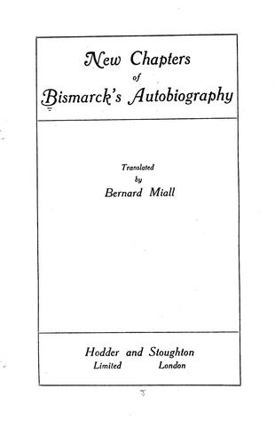 New chapters of Bismarck's autobiography by Otto von Bismarck