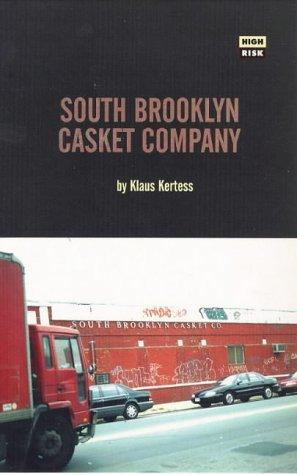 South Brooklyn Casket Company (Serpent's Tail High Risk Books,) by Klaus Kertess