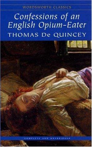 Confessions of an English Opium Eater (Wordsworth Classics) (Wordsworth Classics)