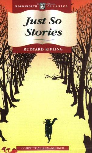 Just So Stories (Wordsworth Collection) (Wordsworth Collection) by Rudyard Kipling