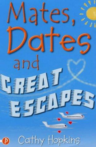 Mates, Dates and Great Escapes (Mates, Dates)