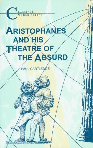 Download Aristophanes And His Theatre of the Absurd