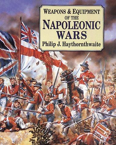Weapons & Equipment Of The Napoleonic Wars