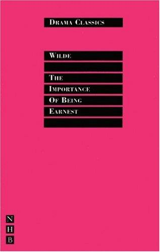 The Importance of Being Earnest (Drama Classics)