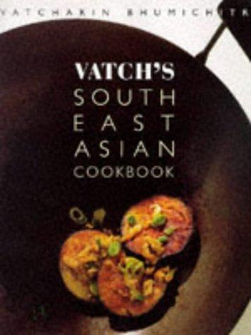 Vatchs South East Asian Cookbook