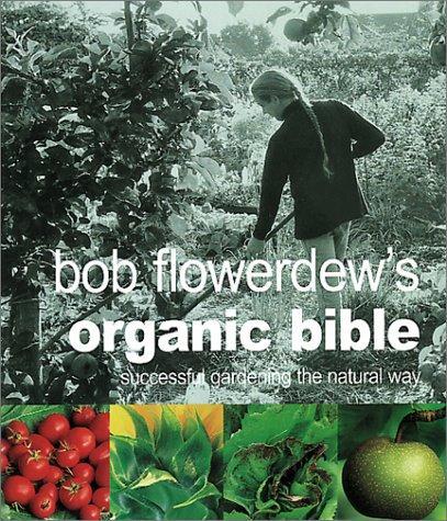Download Bob Flowerdew's Organic Bible