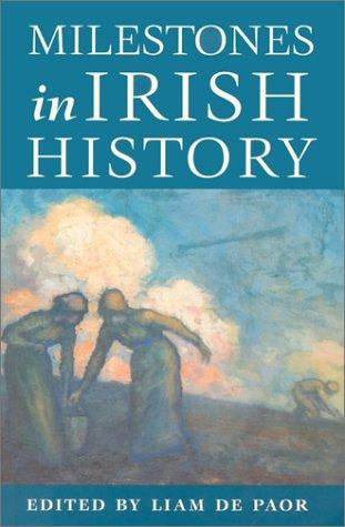 Milestones in Irish History by Liam De Paor