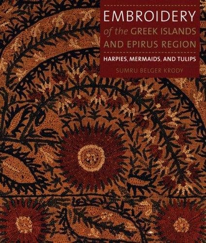Image for Embroidery of the Greek Islands and Epirus Region - Harpies, Mermaids, and Tulips