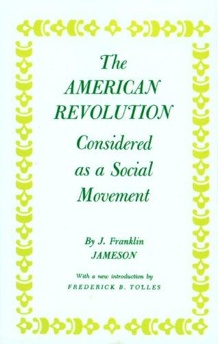 The American Revolution Considered As a Social Movement,
