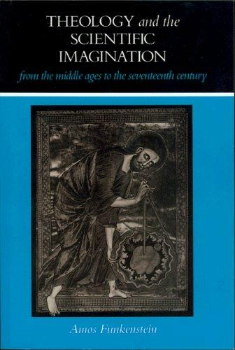 Download Theology and the scientific imagination from the Middle Ages to the seventeenth century