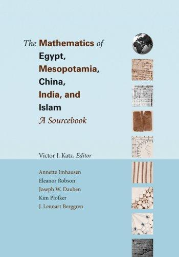Image for The Mathematics of Egypt, Mesopotamia, China, India, and Islam: A Sourcebook
