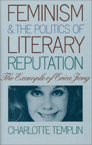 Feminism and the politics of literary reputation by Charlotte Templin