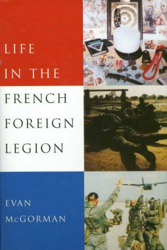 Download Life in the French Foreign Legion