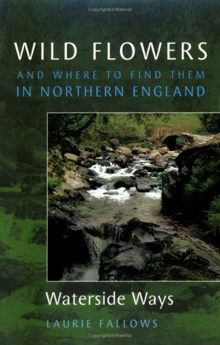 Download Wild Flowers and Where to Find Them in Northern England