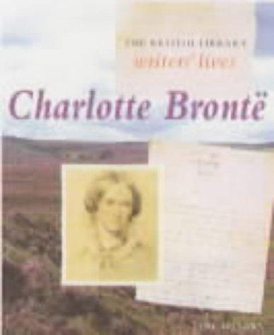 Charlotte Bronte (British Library Writers' Lives)
