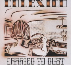 Carried to Dust by Calexico