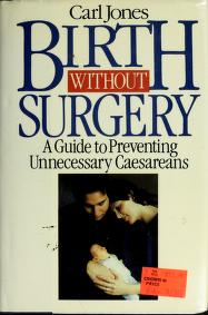 Cover of: Birth without surgery | Carl Jones
