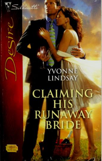 Cover of: CLAIMING HIS RUNAWAY BRIDE   Yvonne Lindsay