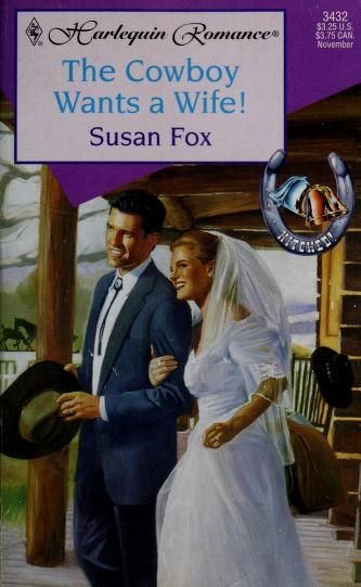 Cowboy Wants A Wife  (Hitched) by Susan Fox