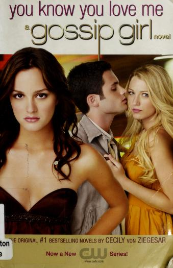Cover of: You Know You Love Me (Gossip Girl #2)   Cecily von Ziegesar