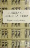 Cover of: Heroes of Greece and Troy
