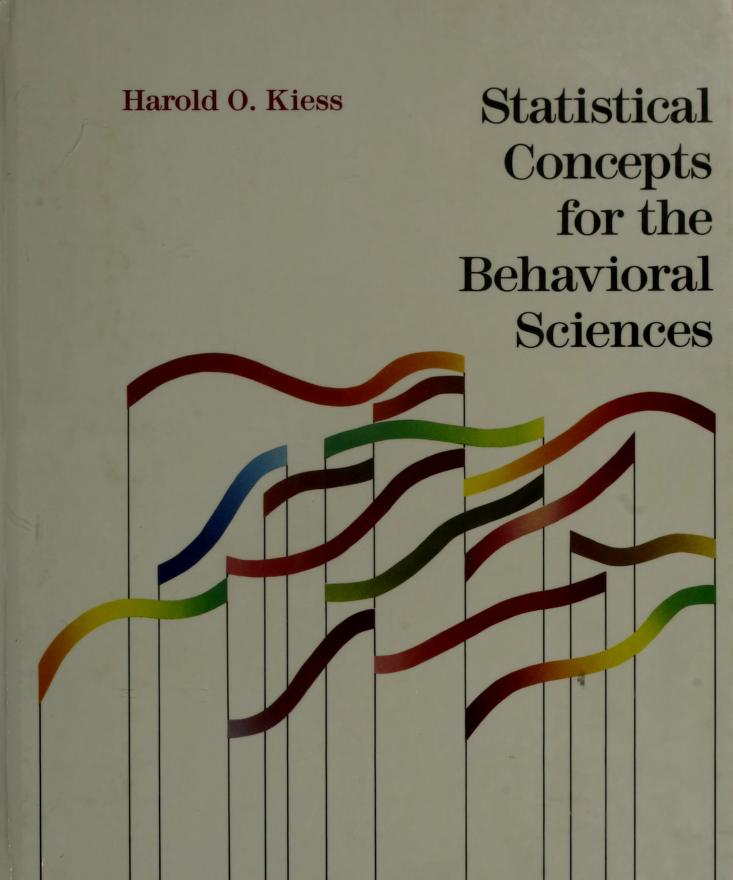 Statistical concepts for the behavioral sciences by Harold O. Kiess