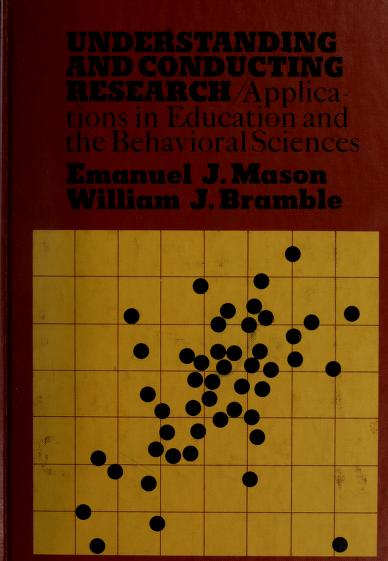 Understanding and conducting research by Emanuel J. Mason