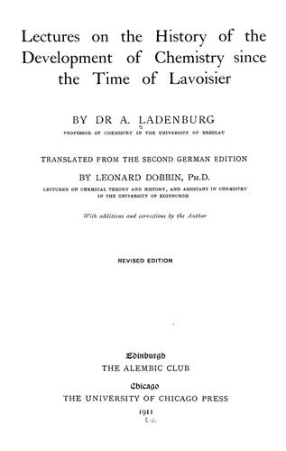 Lectures on the history of the development of chemistry since the time of Lavoisier by Ladenburg, Albert