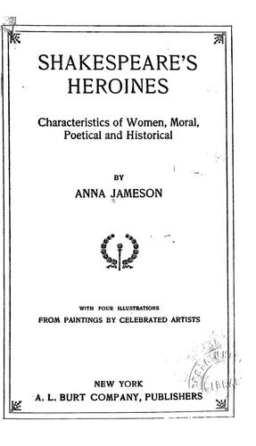 Shakespeare's heroines by Mrs. Anna Jameson