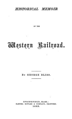 Historical memoir of the Western railroad by Bliss, George