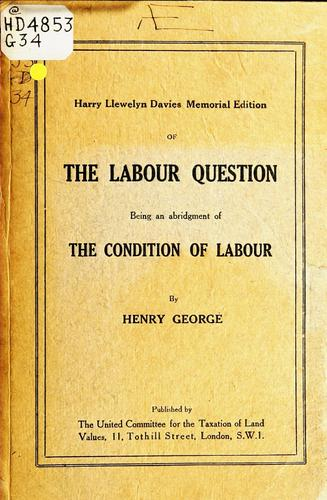 Harry Llewelyn Davies memorial edition of The Labour question by George, Henry
