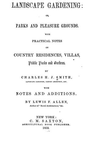 Landscape gardening: or, Parks and pleasure grounds by Charles H. J. Smith