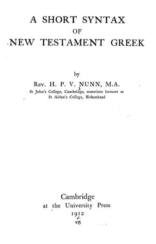 A short syntax of New Testament Greek by H. P. V. Nunn