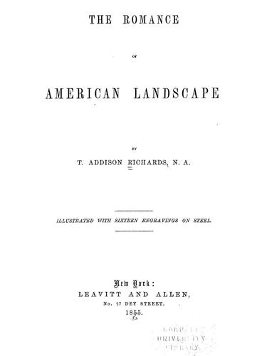 The romance of American landscape by T. Addison Richards