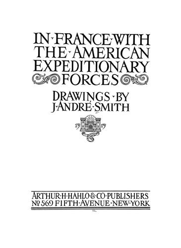 In France with the American expeditionary forces by J. Andre Smith