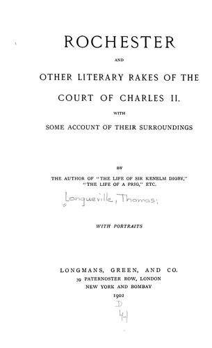 Rochester and other literary rakes of the court of Charles II