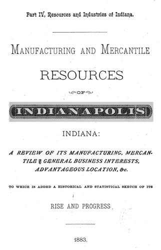 Manufacturing and mercantile resources of Indianapolis, Indiana by