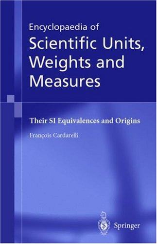 Encyclopaedia of scientific units, weights, and measures by François Cardarelli