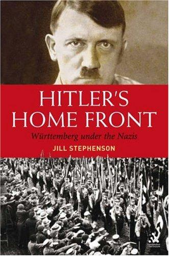 Hitler's Home Front by Jill Stephenson