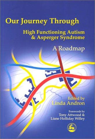 Our journey through high functioning autism and asperger syndrome by