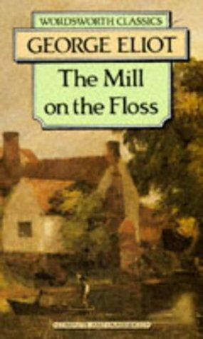 The Mill on the Floss (Wordsworth Classics) (Wordsworth Classics) by George Eliot