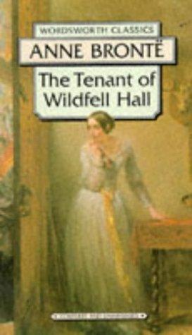 Tenant of Wildfell Hall (Wordsworth Classics) (Wordsworth Classics)
