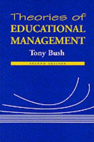 Theories of educational management by Tony Bush