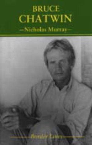 Bruce Chatwin by Murray, Nicholas.