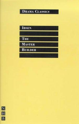 The Master Builder (Nick Hern Books Drama Classics) by Henrik Ibsen