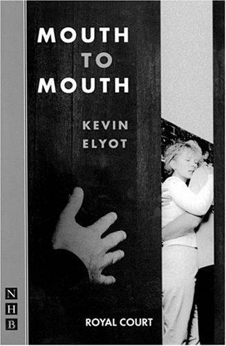 Mouth to mouth by Kevin Elyot