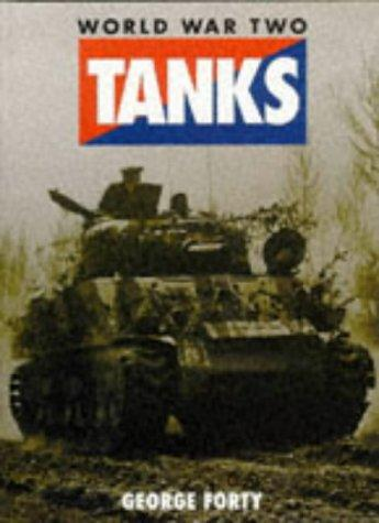World War Two Tanks by George Forty